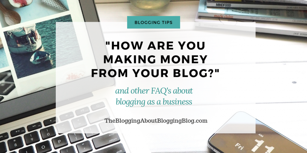 How I make money from my blog (and other frequently asked questions)